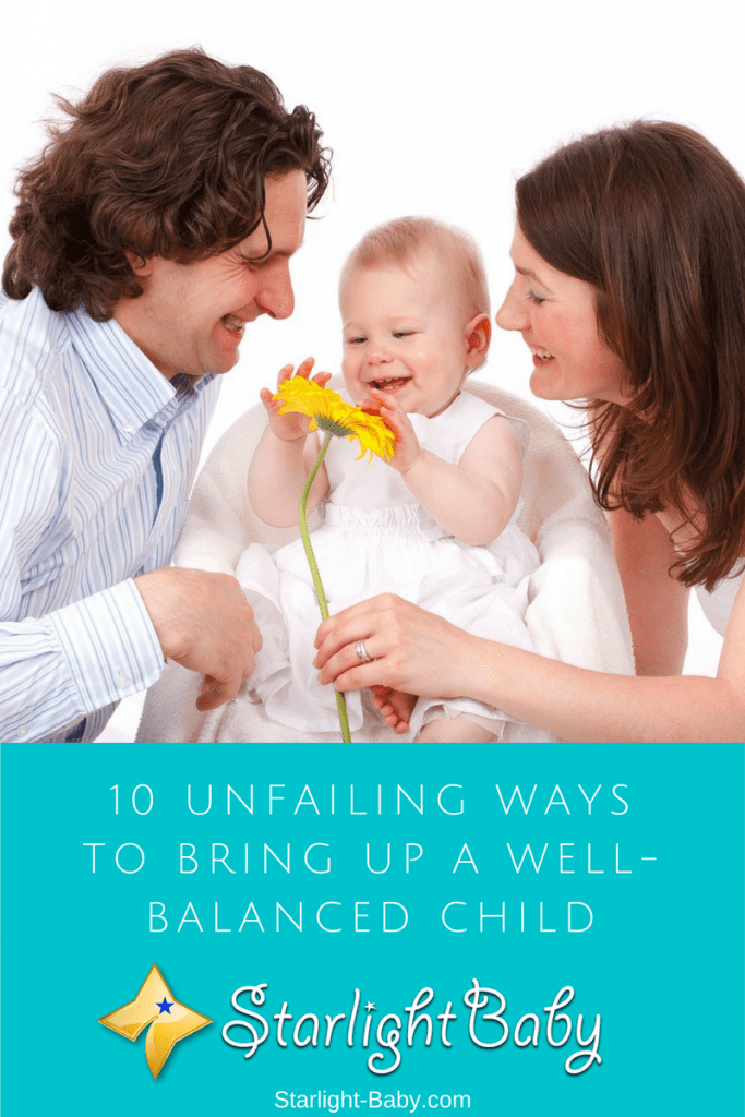 10 Unfailing Ways To Raise A Well-Balanced Child