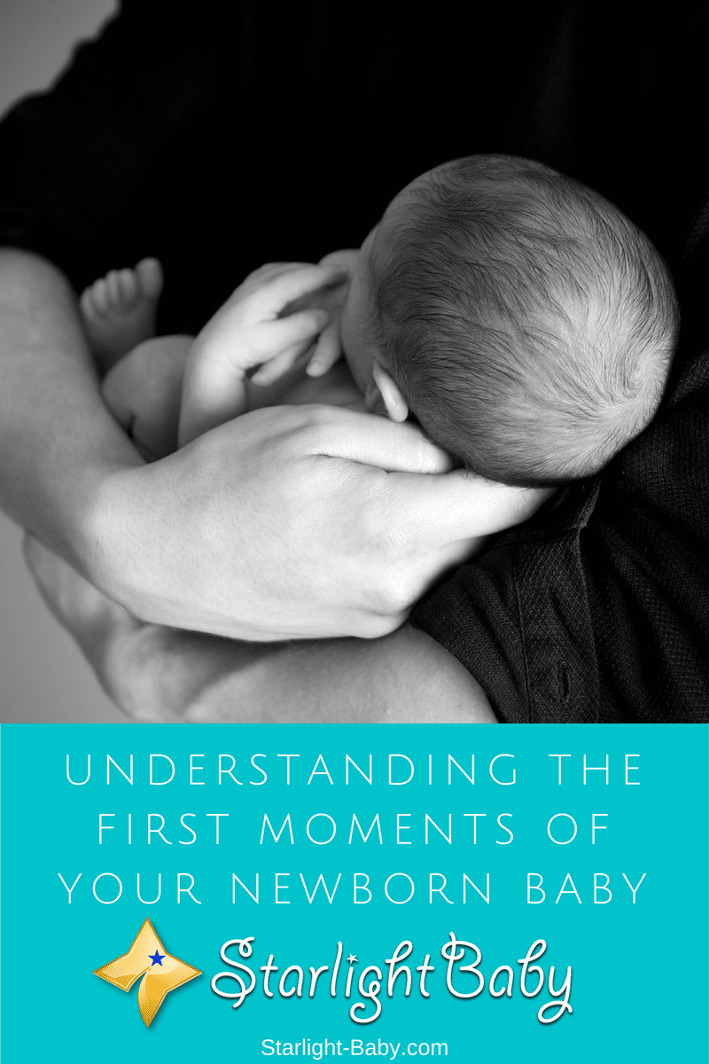 Understanding The First Moments Of Your Newborn Baby's Life