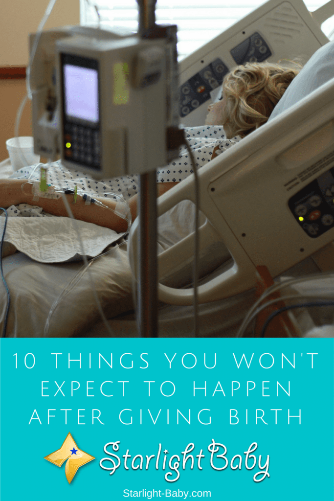 10 Things You Won't Expect To Happen After Giving Birth