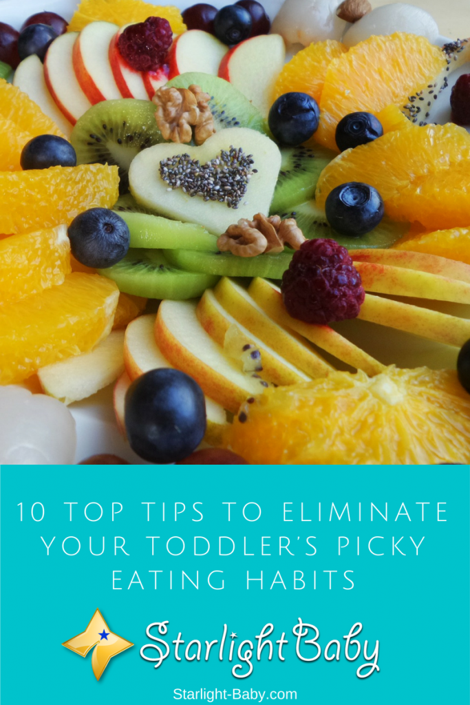 10 Top Tips To Eliminate Your Toddler's Picky Eating Habits