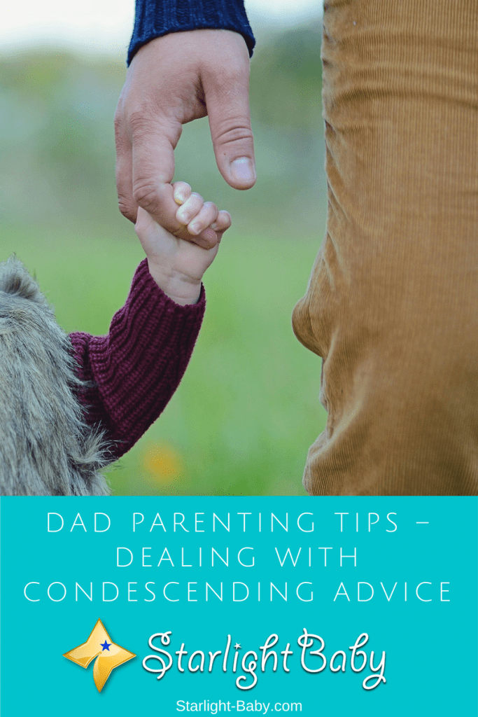Dad Parenting Tips – Dealing With Condescending Advice