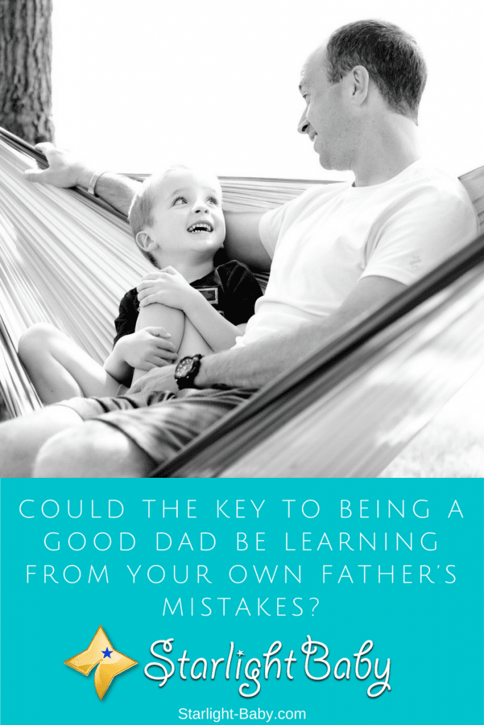 Could The Key To Being A Good Dad Be Learning From Your Own Father's Mistakes?