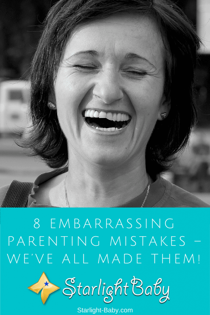 8 Embarrassing Parenting Mistakes – We've All Made Them!