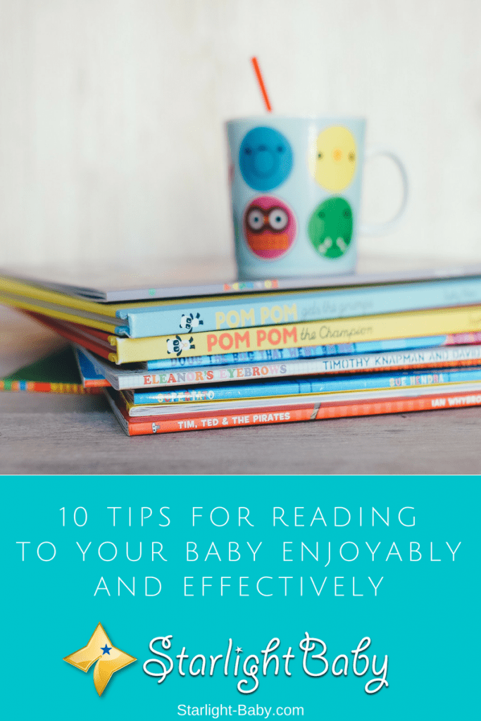 10 Tips For Reading To Your Baby Enjoyably And Effectively