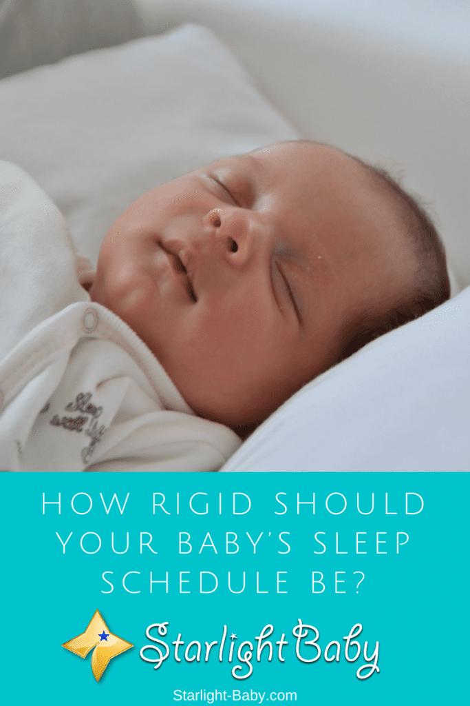 How Rigid Should A Baby's Sleep Schedule Be?