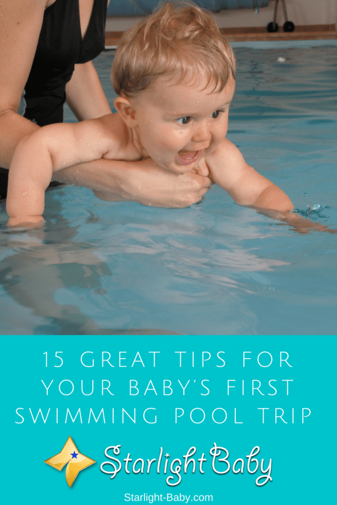 15 Great Tips For Your Baby's First Swimming Pool Trip