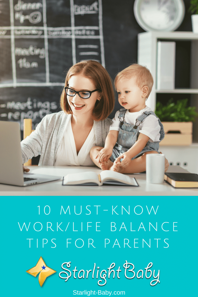 10 Must-Know Work/Life Balance Tips For Parents