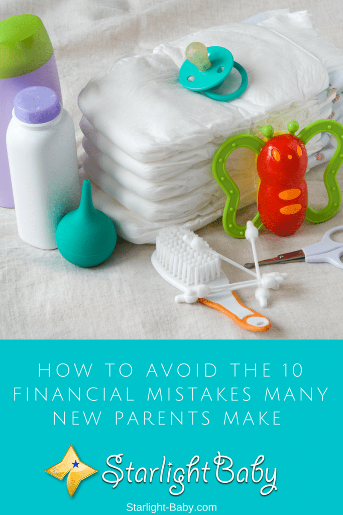 How To Avoid The 10 Financial Mistakes Many New Parents Make