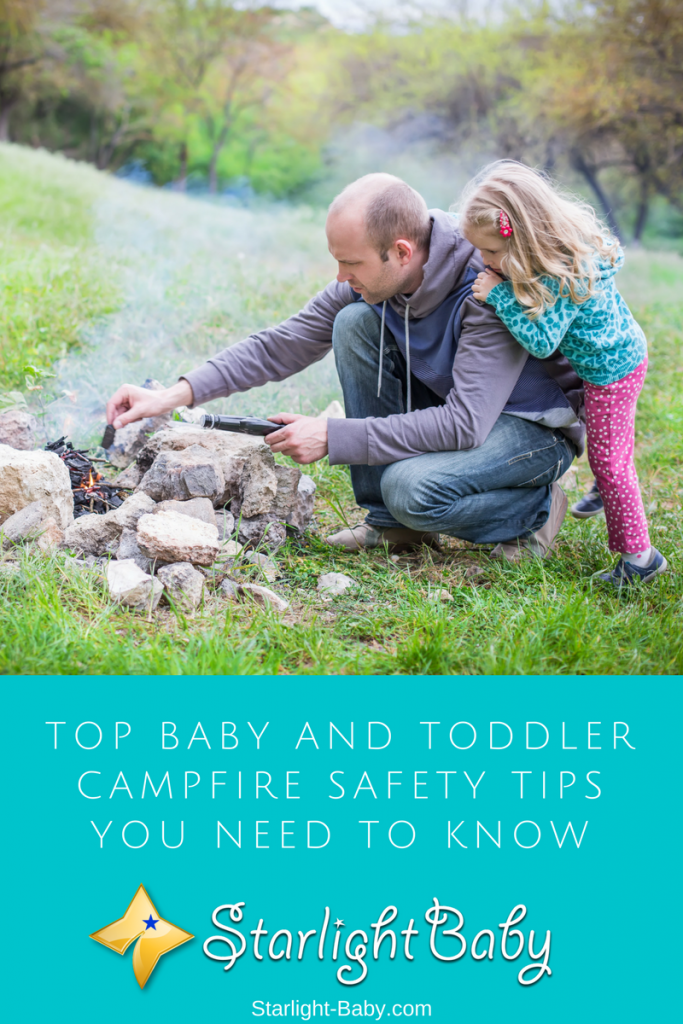 Top Baby And Toddler Campfire Safety Tips You Need To Know
