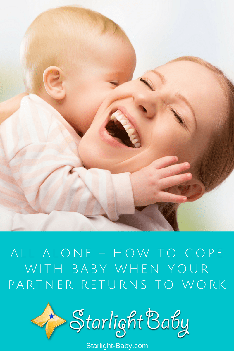 All Alone – How To Cope With Baby When Your Partner Returns To Work