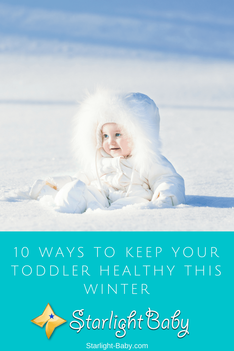 10 Ways To Keep Your Toddler Healthy This Winter
