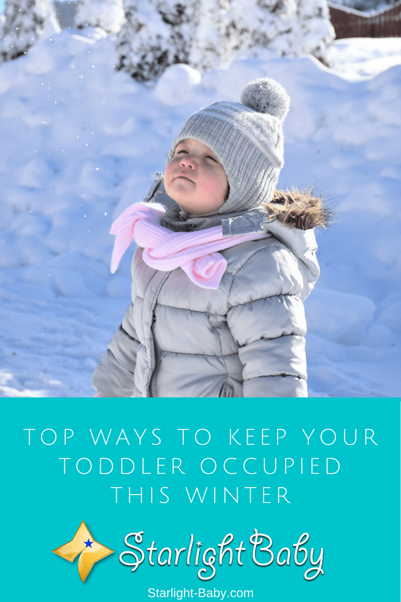 Top Ways To Keep Your Toddler Occupied This Winter