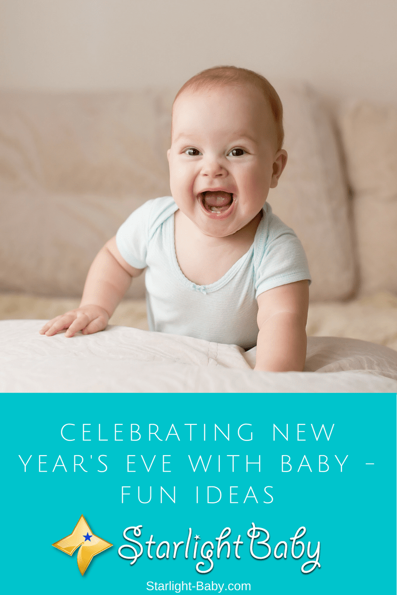Celebrating New Year's Eve With Baby - Fun Ideas