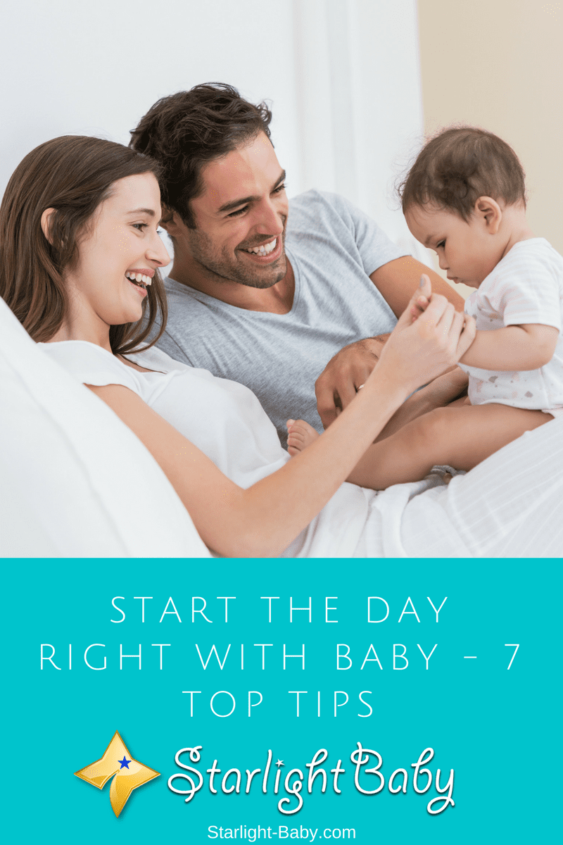 Start The Day Right With Baby - 7 Top Tips