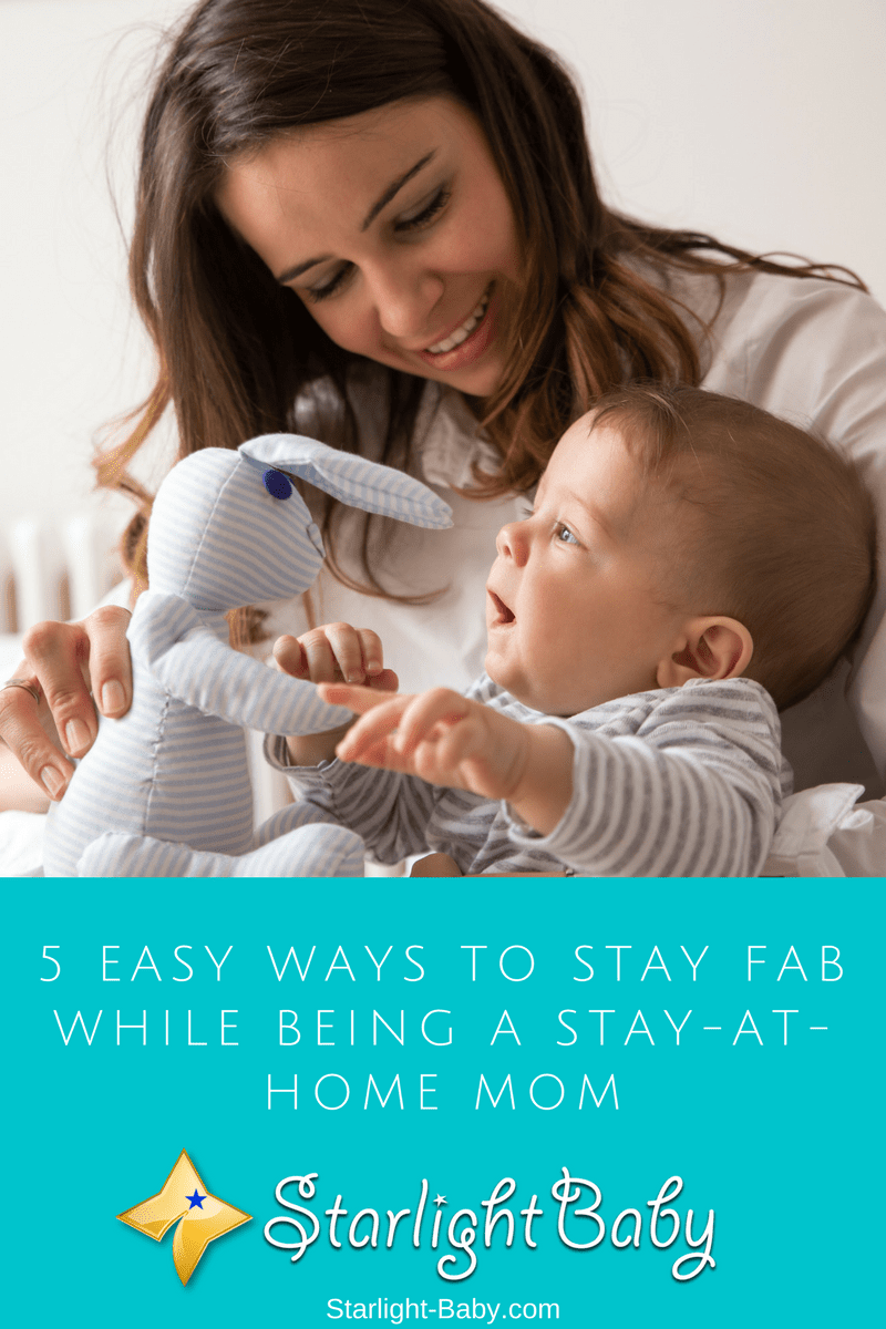 5 Easy Ways To Stay Fab While Being A Stay-at-Home Mom