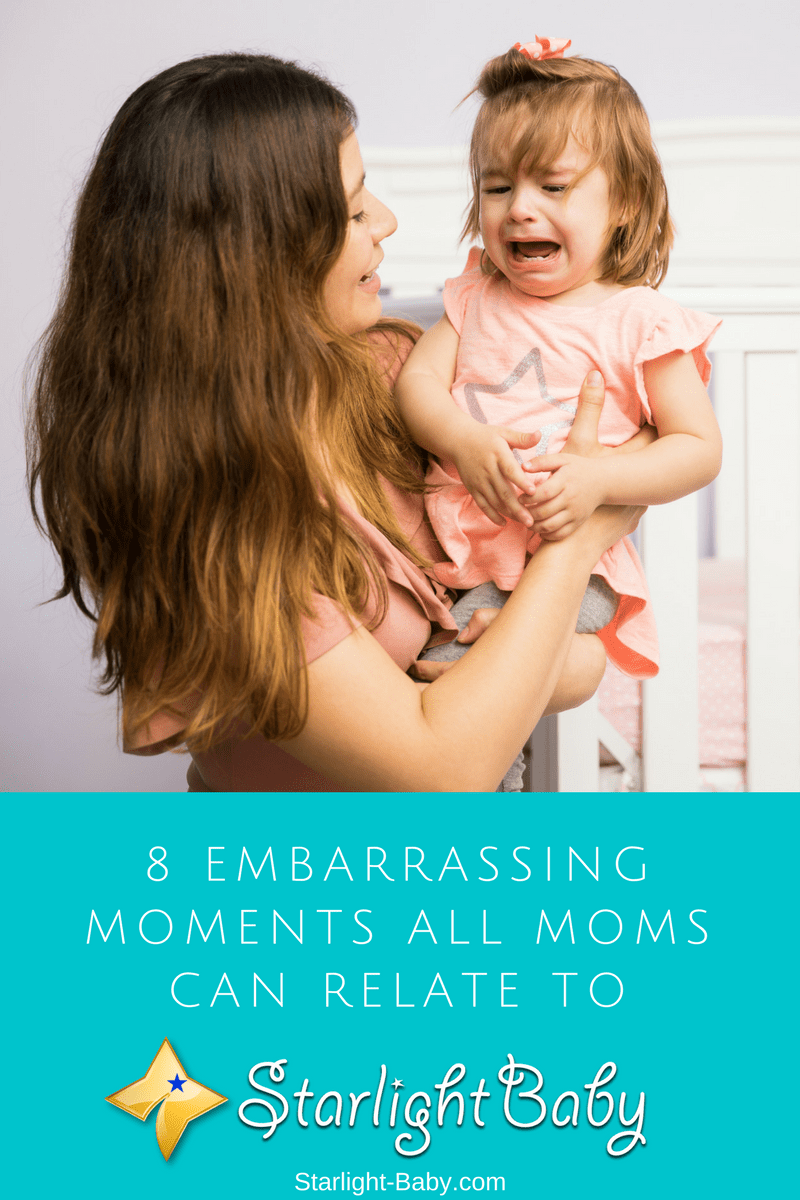 8 Embarrassing Moments All Moms Can Relate To