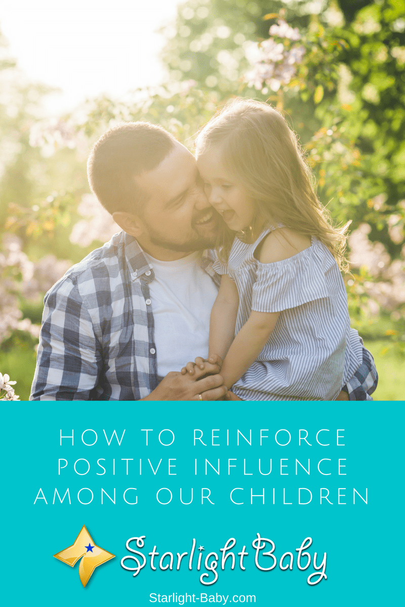 How To Reinforce Positive Influence Among Our Children