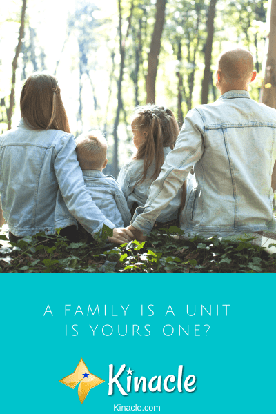 A Family Is A Unit - Is Yours One?